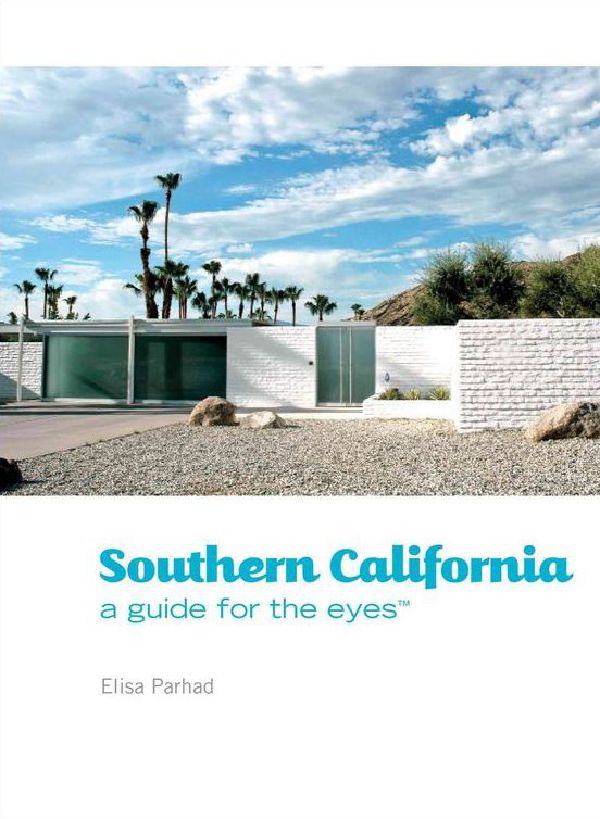 Southern California: A Guide for the Eyes™ by Elisa Parhad